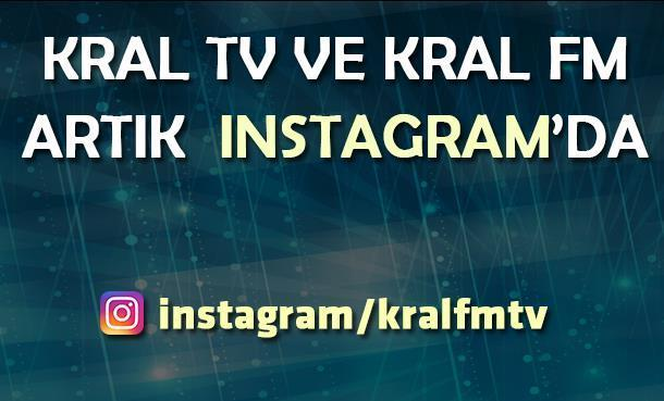 Kral FM ve Kral TV Instagramda!